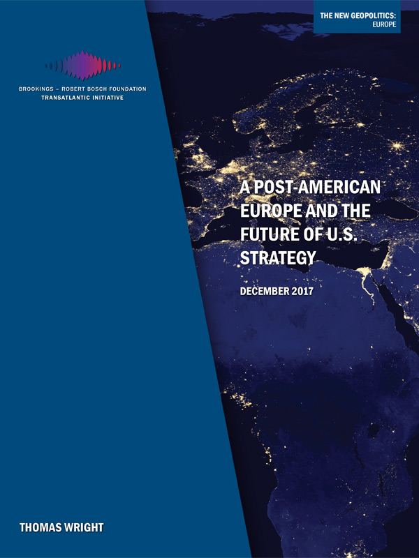 Bosch Publication A Post-American Europe and the Future of U.S. Strategy