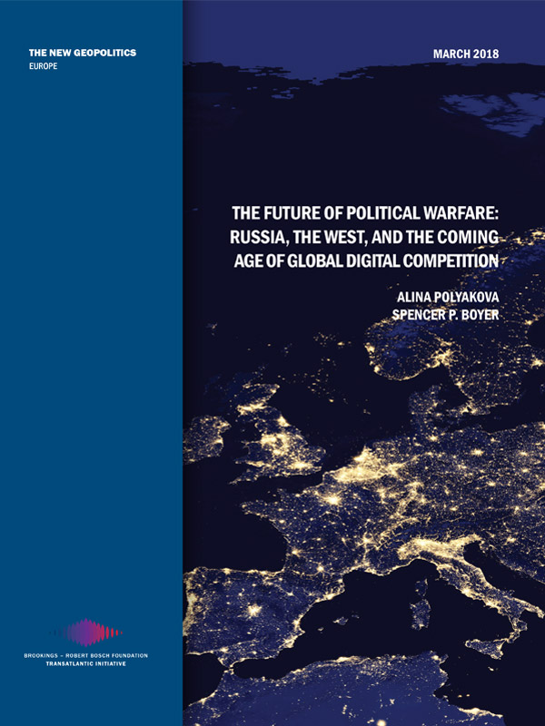 Bosch Publication The Future of Political Warfare: Russia, the West, and the Coming Age of Global Digital Competition