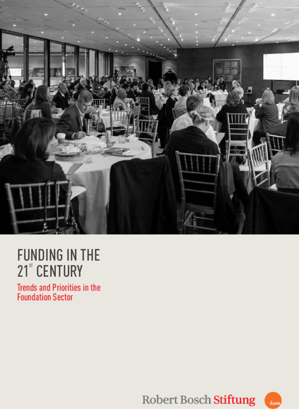 Bosch Publication Funding in the 21st Century. Trends and Priorities in the Foundation Sector